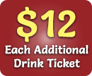 each additional drink ticket
